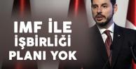 Bakan Albayrak'tan İMF Açıklaması: İşbirliği Planımız Yok
