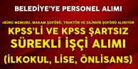 Belediye'ye KPSS ile ve KPSS'siz Sürekli İşçi Alımı Yapılacak (İlkokul, Lise, Önlisans)