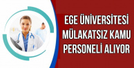 Ege Üniversitesi Mülakatsız Personel Alıyor