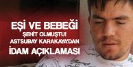 Eşi ve Bebeği Şehit Olan Astsubay Karakaya Konuştu: İdam Hafif Olur