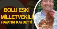 Eski Bolu Milletvekili Hayatını Kaybetti