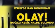 İzmir'de Korkunç Olay! Banyoda Boğazı Kesilmiş Halde Bulundu