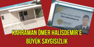 Kahraman Ömer Halisdemir'e Büyük Saygısızlık