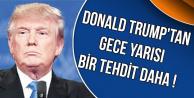 Trump Gece Yarısı Bir Tehdit Mesajı Daha Yayımladı