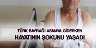 Türk Bayrağı Asmaya Giderken Hayatının Şokunu Yaşadı! 'Nacak Hayat Kurtardı'