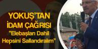 Yokuş'tan İdam Çağrısı 'Tüm Teröristleri Sallandıralım'
