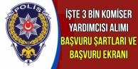 3 Bin Komiser Yardımcısı Başvuru Ekranı Açıldı