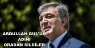 Abdullah Gül'ün Adı Oradan Silindi