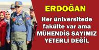 Cumhurbaşkanı Erdoğan: Mühendis Sayımız Yeterli Değil