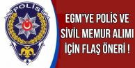 EGM'ye Polis ve Memur Alımı Hakkında Flaş Öneri