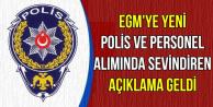 EGM'ye Polis ve Personel Alımı Hakkında Açıklama
