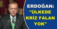 Erdoğan: Ülkede Ekonomik Kriz Falan Yok