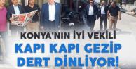 Konya'nın Vekili Yokuş! Seçimden Sonra da Kapı Kapı Gezip Dert Dinliyor