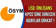 Lise ve Ön Lisans KPSS'sine Girecekler Dikkat !