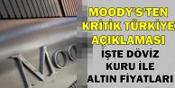 Moody's Not Düşürdü-İşte Döviz Kuru ve Altın Fiyatları