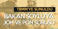 TBMM'ye Sunuldu! Süleyman Soylu'ya 'JÖH ve PÖH' Sorusu