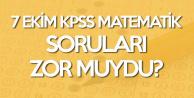 7 Ekim KPSS Matematik Soruları, Cevapları ve Yorumları