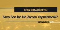 7 Ekim KPSS Ortaöğretim Saat Kaçta Sona Erecek, KPSS Soruları Ne Zaman Açıklanacak