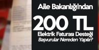 Aile Bakanlığı'ndan 200 TL Elektrik Faturası Desteği  (Başvurular Nereye Yapılacak?)