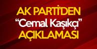 AK Parti'den Açıklama 'Cemal Kaşıkçı Olayına İlişkin Detayları Tüm Dünya İle Paylaşacağız'