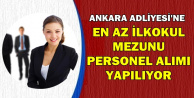 Ankara Adliyesi'ne En Az İlkokul Mezunu Personel Alınıyor