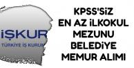 Bugün İŞKUR'da Yayımlandı: Belediyeye Kadrolu KPSS'siz Memur Alımı Yapılacak