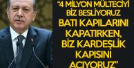 Cumhurbaşkanı Erdoğan: Batı Kapılarını Kapattı! 4 Milyon Mülteciyi Biz Besliyoruz