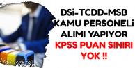 DSİ-TCDD-MSB Düşük KPSS ile Kamu Personeli Alımı Yapıyor