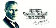 Efendiler Yarın Cumhuriyeti İlan Edeceğiz (En Güzel Atatürk Resimleri)