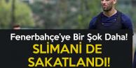 Fenerbahçe'ye Bir Şok Daha ! Slimani de Sakatlandı