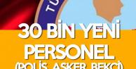 İçişleri Bakanlığı ve MSB 30 Bin Yeni Personel Alacak (Polis, Askeri Pesonel, Bekçi)