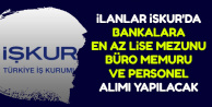 İlanlar İŞKUR'da: Bankalara Büro Memuru ve Personel Alımı-En Az Lise