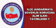 İlçe Jandarma'ya Güvenlik Korucusu Alımı Yapılacak