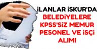 69 Yeni İlan: Belediyeler KPSS'siz İşçi, Personel ve Memur Alımı Yapıyor