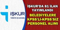 İŞKUR'da 81 İlan: Belediyelere KPSS'siz-KPSS'li Memur-İşçi-Personel Alımı