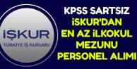 İŞKUR'da Yayımlandı: Kamuya KPSS'siz İlkokul Mezunu Personel Alımı