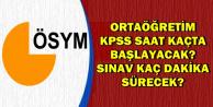 İşte KPSS Ortaöğretim Soru Sayısı, Sınav Süresi ve Sınav Bitiş Saati