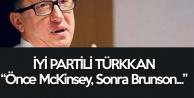 İYİ Partili Lütfü Türkkan : Önce McKinsey, Sonra Brunson, Sıradaki...