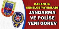 Jandarma ve Polise Yeni Görev !