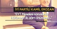 Kamil Erozan : EYT Konusunda İktidara Göre İki Adım Öndeyiz