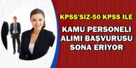 KPSS'siz ve 50 KPSS ile Kamu Personeli Alımı-Son Başvuru: 5 Ekim 2018