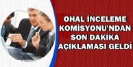 OHAL Komisyonu Çalışmaları ile İlgili Son Dakika Açıklaması