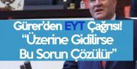 Ömer Fethi Gürer'den EYT Açıklaması : Üzerine Gidilirse Sorun Çözülür