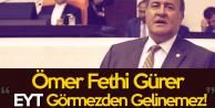 Ömer Fethi Gürer : EYT Hak İstemiyor, Hakkını İstiyor