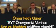 Ömer Fethi Gürer : EYT Önergemizi Verince O Madde Çekildi