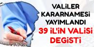 Son Dakika: Valiler Kararnamesi Yayımlandı-39 İl'e Yeni Vali Atandı