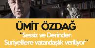 Ümit Özdağ: Türkiye'de Güçlü Bir Suriye Mafyası Oluşuyor