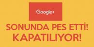 Yolun Sonu Görüldü! Google + Kapatılıyor!