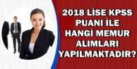 2018 Lise KPSS Puanı ile Hangi Kamu Personeli Alımları Yapılıyor?