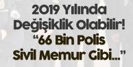 2019 Yılında EGM'de Polis Alımı Yerine Sivil Memur Alımları Artabilir